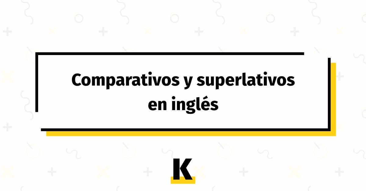 Comparativos Superlativos Ingles
