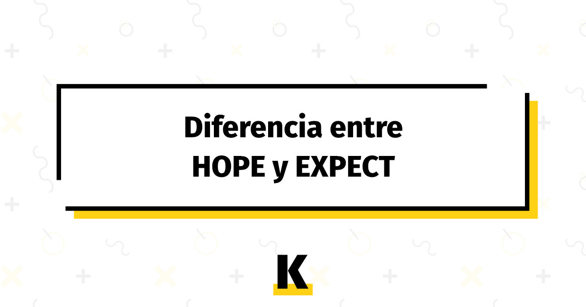 Diferencia Hope Expect