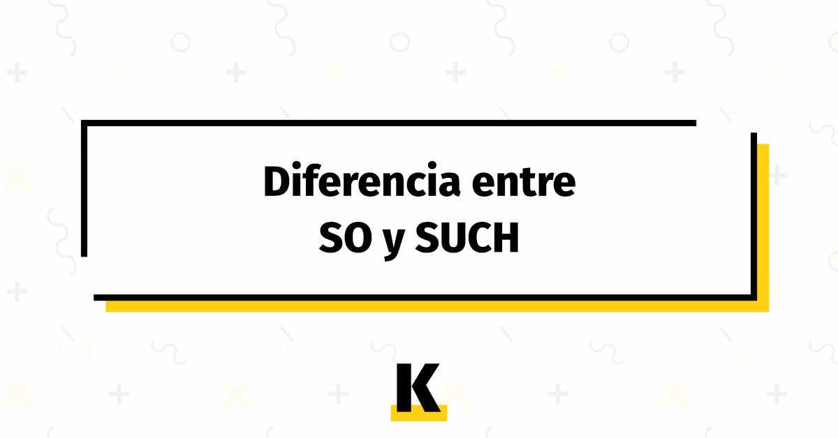 Diferencia so such