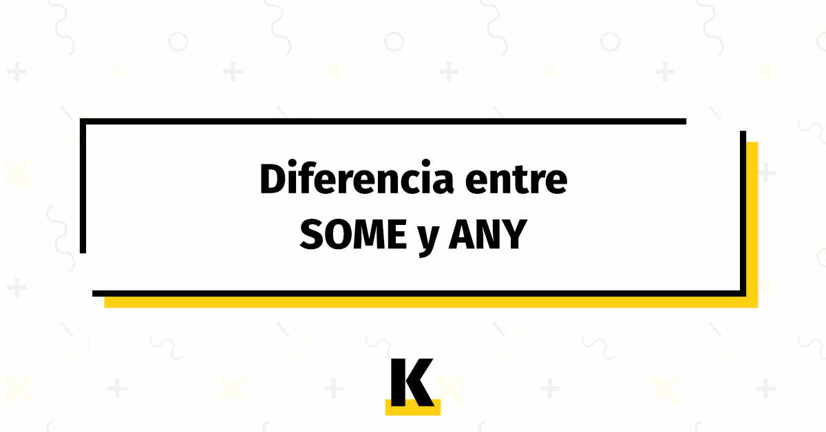 Diferencia Some Any