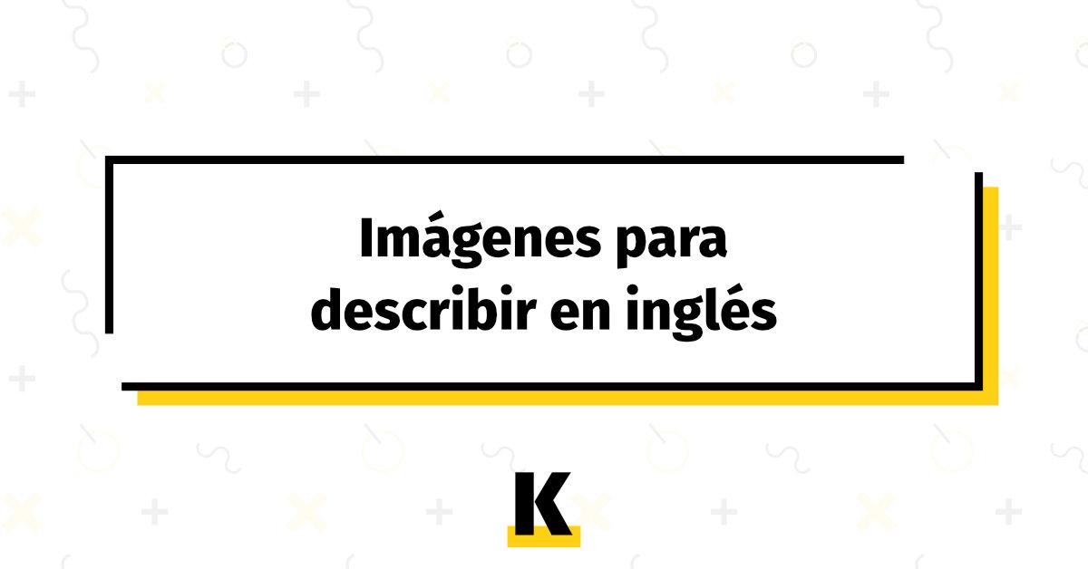 Imagenes Para Describir En Ingles