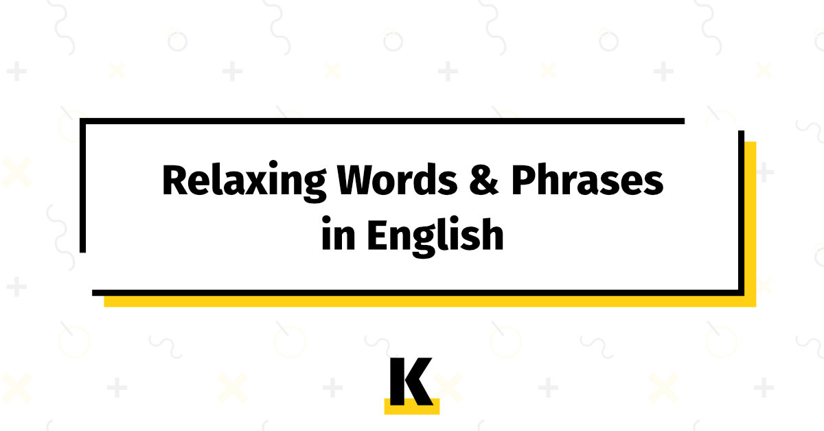 Relaxing Phrases